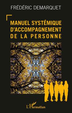 Nouveau livre de Frédéric Demarquet «Manuel Systémique d'accompagnement de la personne»